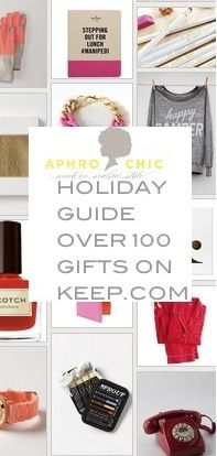 AphroChic Holiday Gift Guides on Keep.com