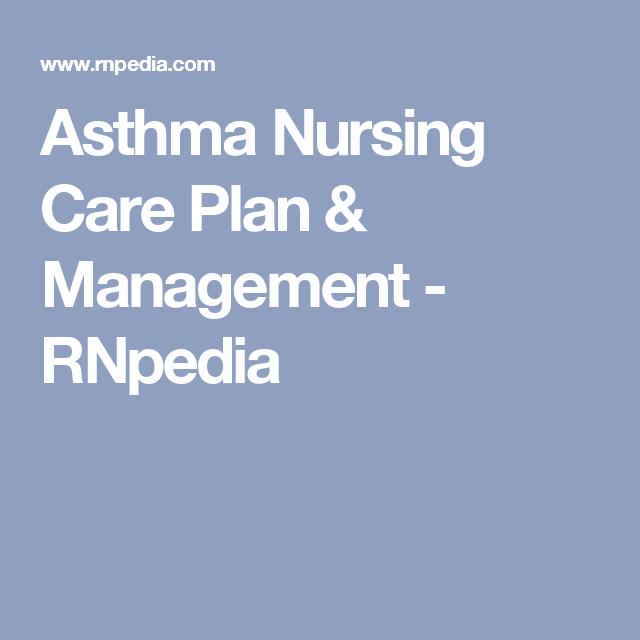 Asthma Nursing Care Plan & Management - RNpedia | Nursing ...
