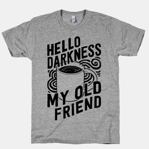 Ever since I saw this shirt, I sing Simon & Garfunkel to my coffee every morning. I think I must have it.