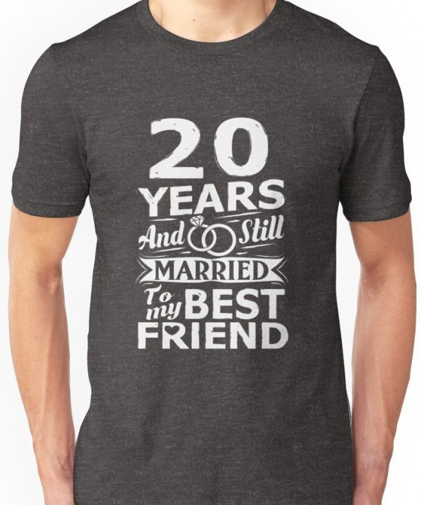20th Wedding Anniversary Funny Married To Best Friend Unisex T-Shirt #weddinganniversary #20th #wedding #anniversary #20thanniversarywedding