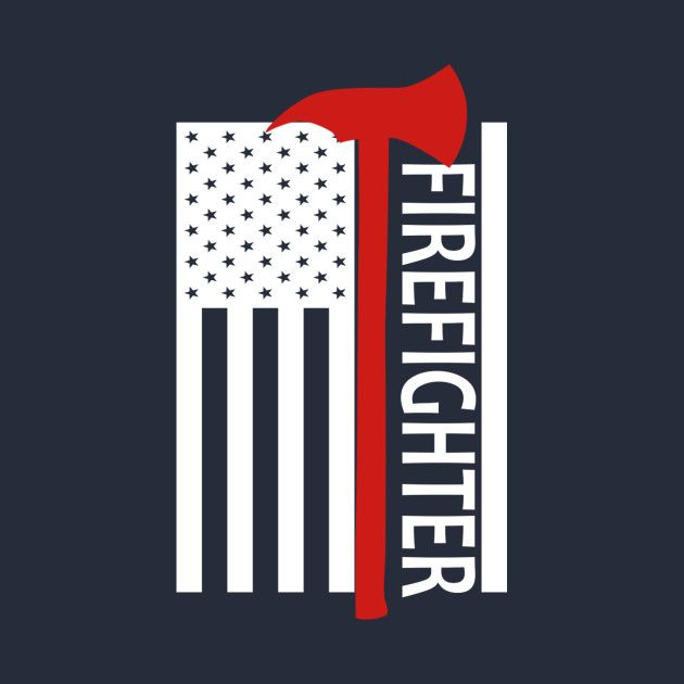 Check Out This Awesome Firefighter Flag Design On Teepublic Https Www Teepublic Com T Shirt 106526 Firefighter Firefighter Crafts American Flag Wallpaper