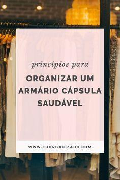 Princípios para organizar um armário cápsula saudável