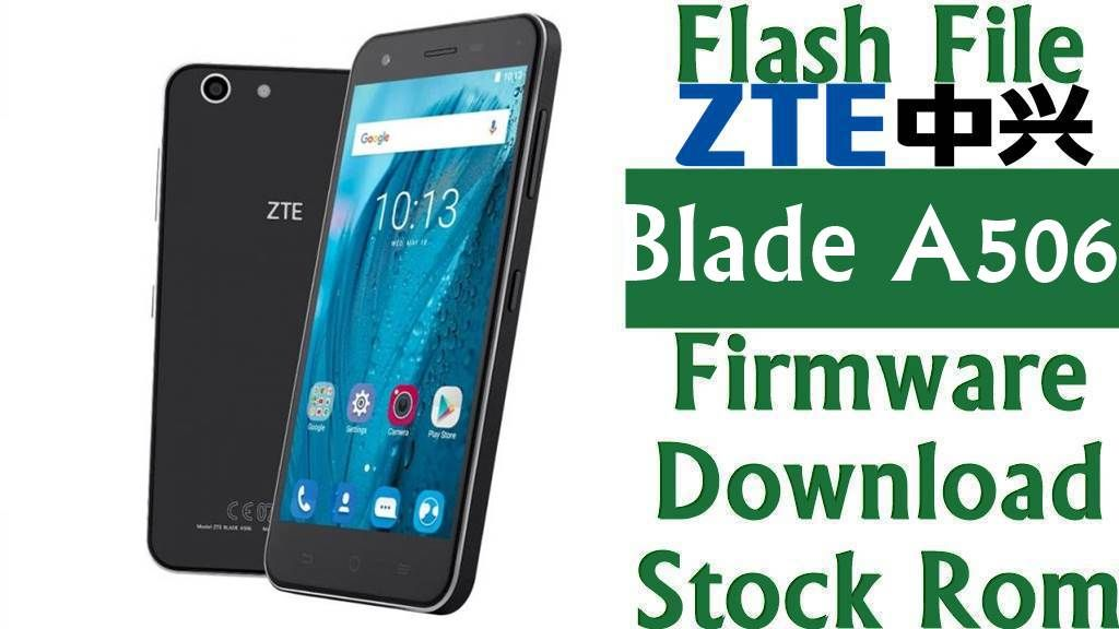 Flash File] ZTE Blade A506 Firmware Download [Stock Rom