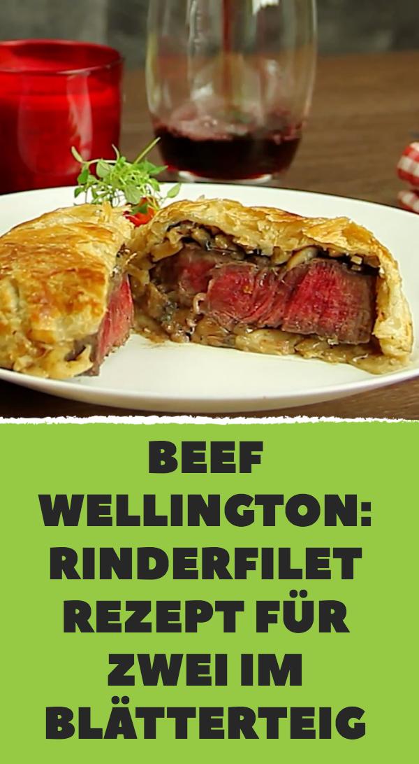 Beef Wellington: Rinderfilet Rezept für Zwei im Blätterteig #beefsteakrecipe
