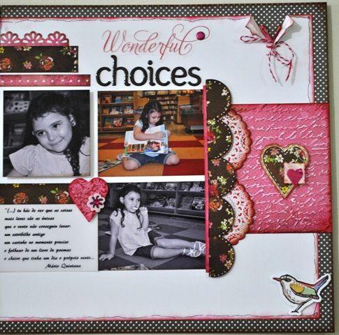 Wonderful Choices - Scrapbook.com(created by Hera Sugitani) Wendy Schultz onto Scrapbook Layouts.