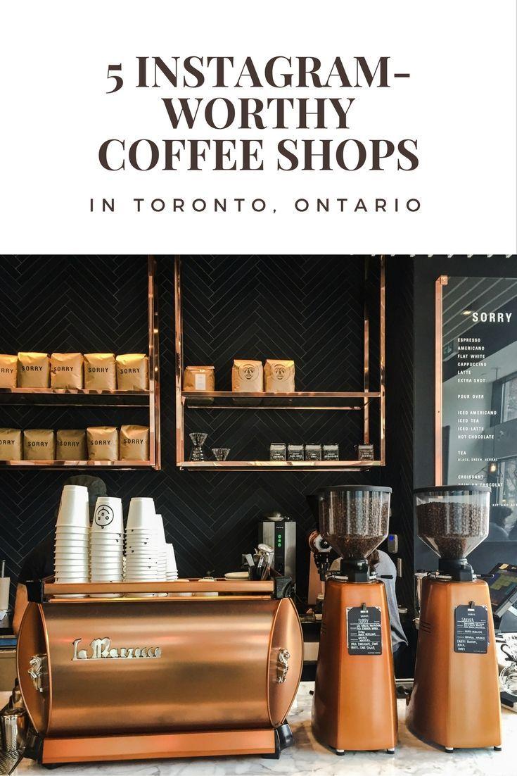 Toronto Coffee Shops 5 Instagram Worthy Coffee Shops In Toronto Ontario Toronto Travel Tips Toronto Travel Canada Travel Guide Canadian Travel