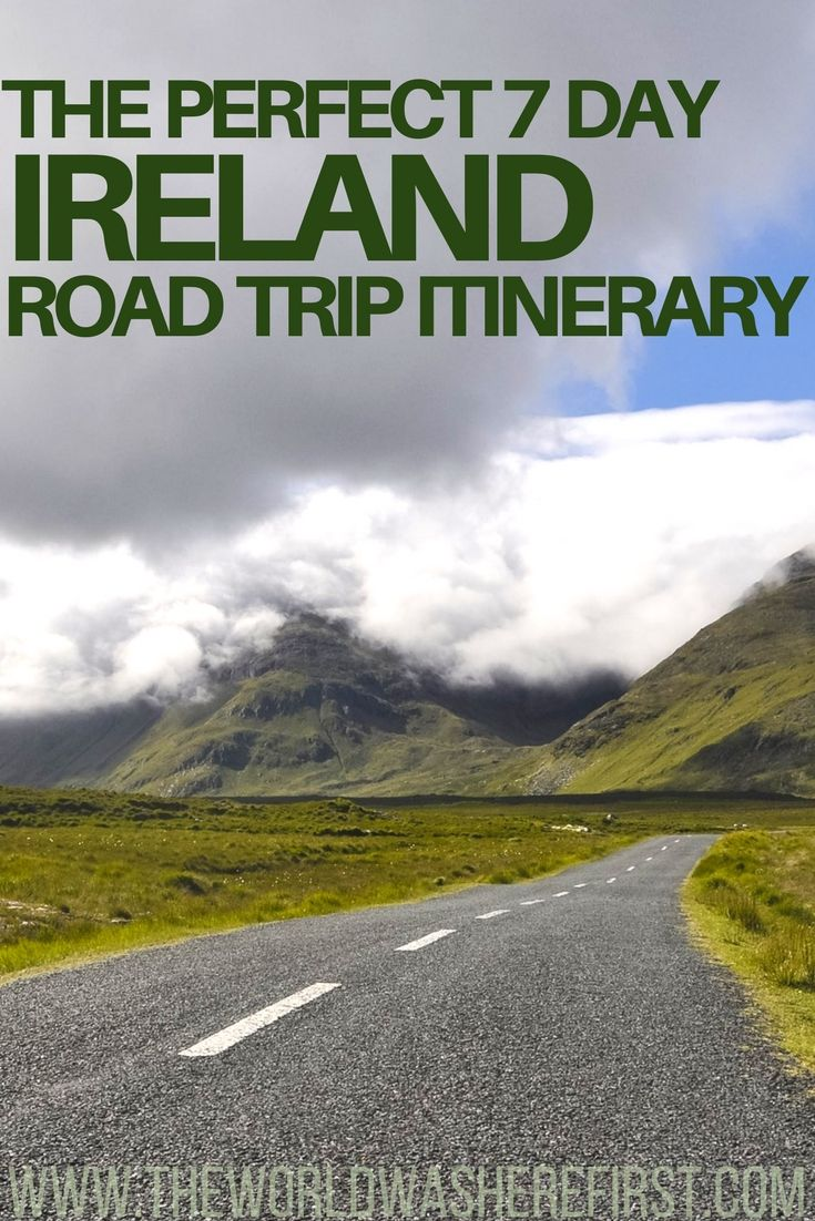 The Perfect 7 Day Ireland Road Trip Itinerary Ireland