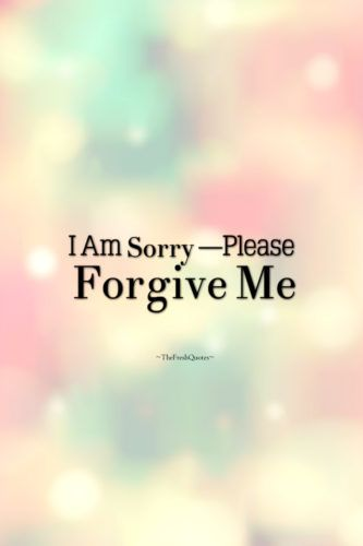 I'm Sorry Quotes & Messages - Apology Quotes