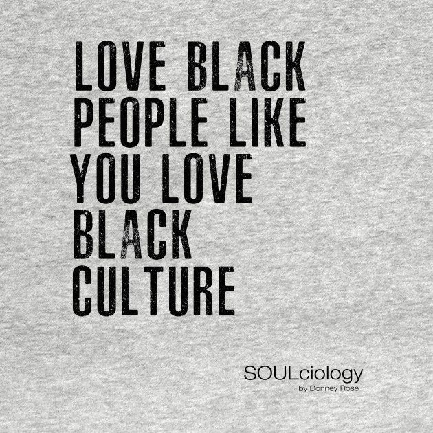 Photo of Check out this awesome 'Love+Black+People+Like+You+Love+Black+Culture' design on…