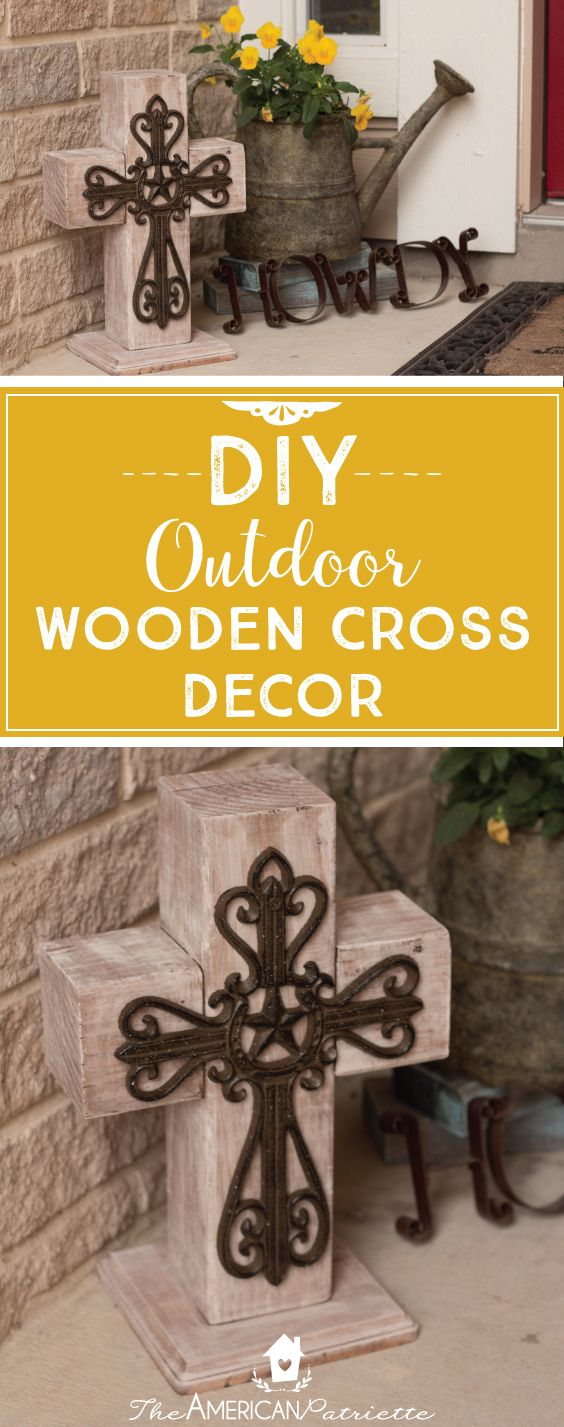 DIY Outdoor Wooden Cross Decor | Crosses decor, Wooden crosses and ...