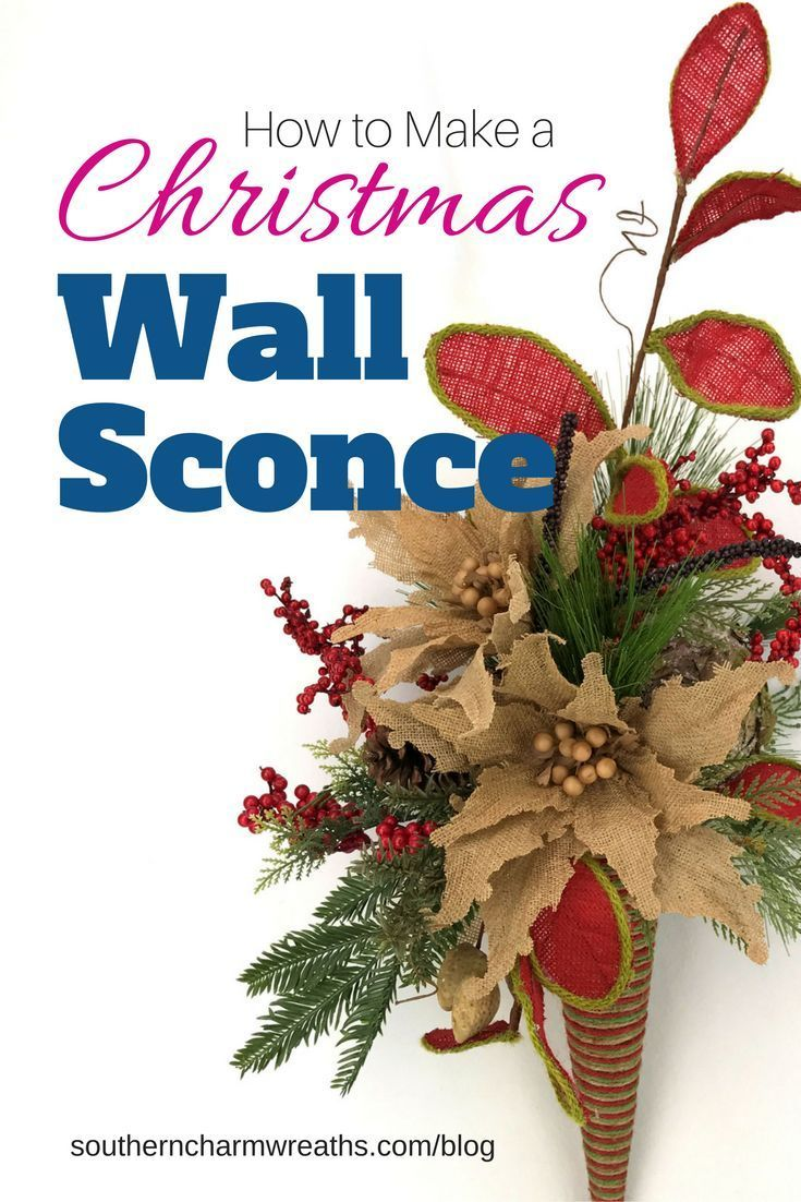How to make a christmas wall sconce silk flowers wall sconces and how to make a christmas wall sconce mightylinksfo Image collections
