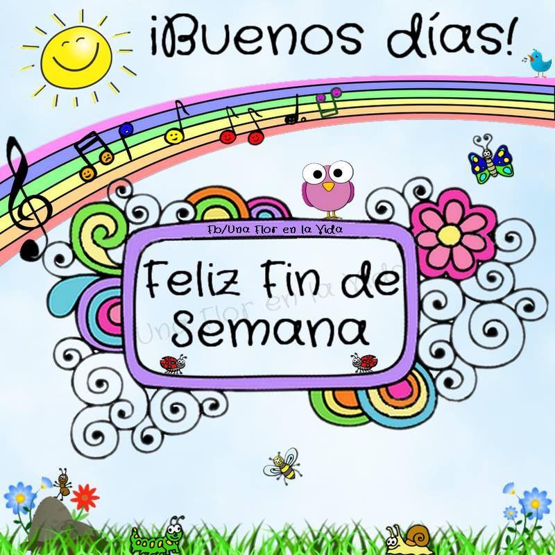 "Buenos días! Feliz fin de semana! (""Feliz fin de semana!"") | Feliz fin de  semana, Saludos de buenos dias, Imágenes de buenos días"