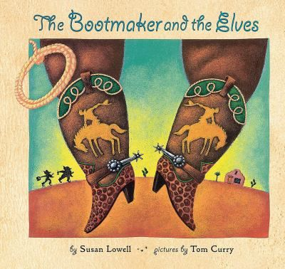 The Bootmaker And The Elves By Susan Lowell A Retelling