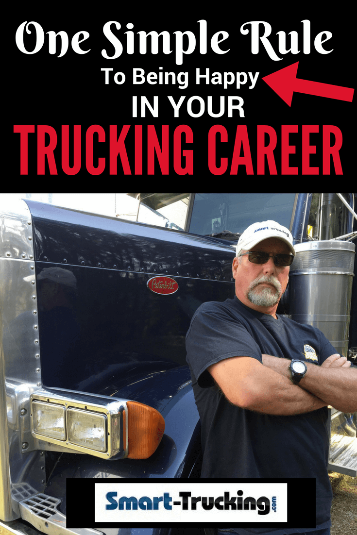 Career Trucking One Simple Rule To Being Happy In Your Trucking Career Trucking