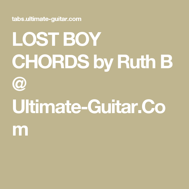 LOST BOY CHORDS by Ruth B @ Ultimate-Guitar.Com | Guitars ...