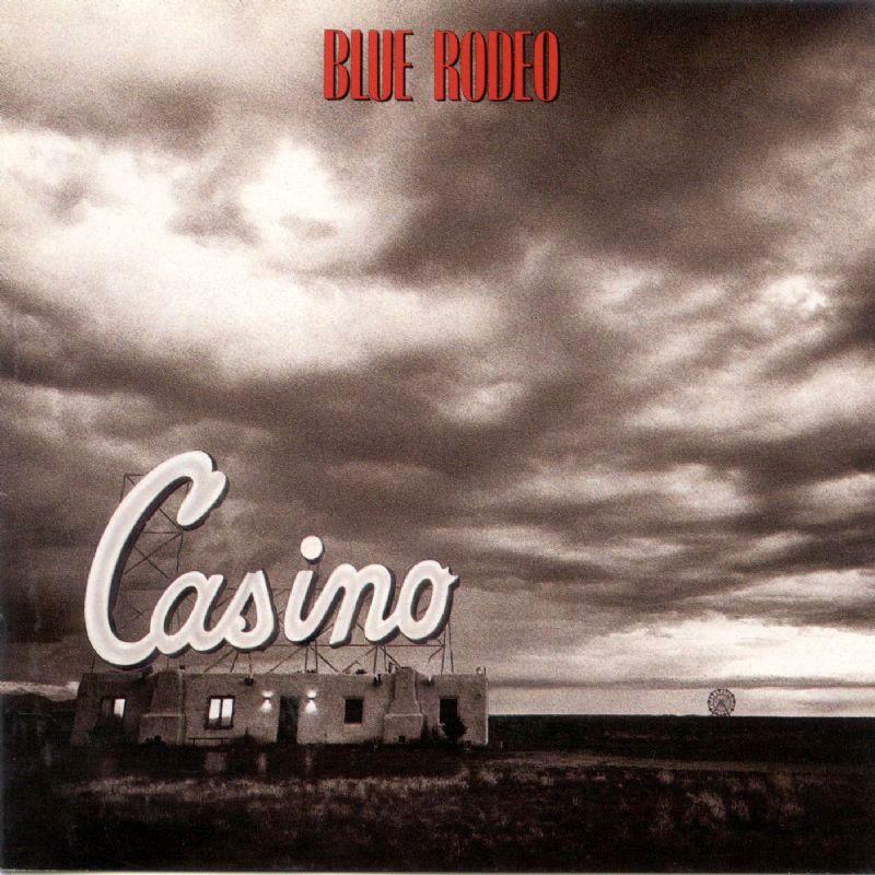 Blue Rodeo Casino Casino Songs Lp Vinyl