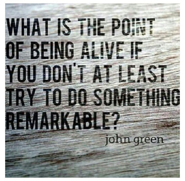 Do something #remarkable #quotes #JohnGreen