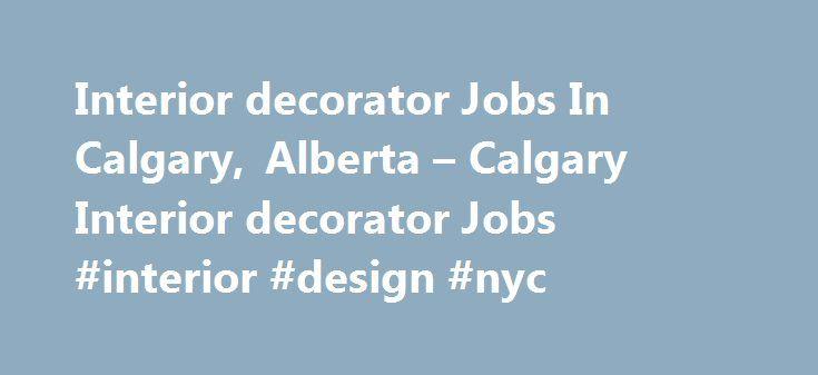Interior Decorator Jobs In Calgary Alberta Design