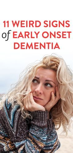 Weird Signs Of Early Onset Dementia