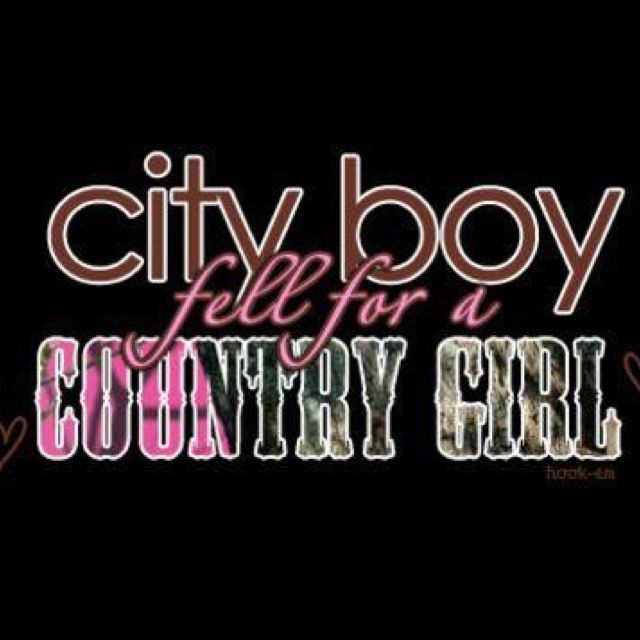 city girl country boy quotes