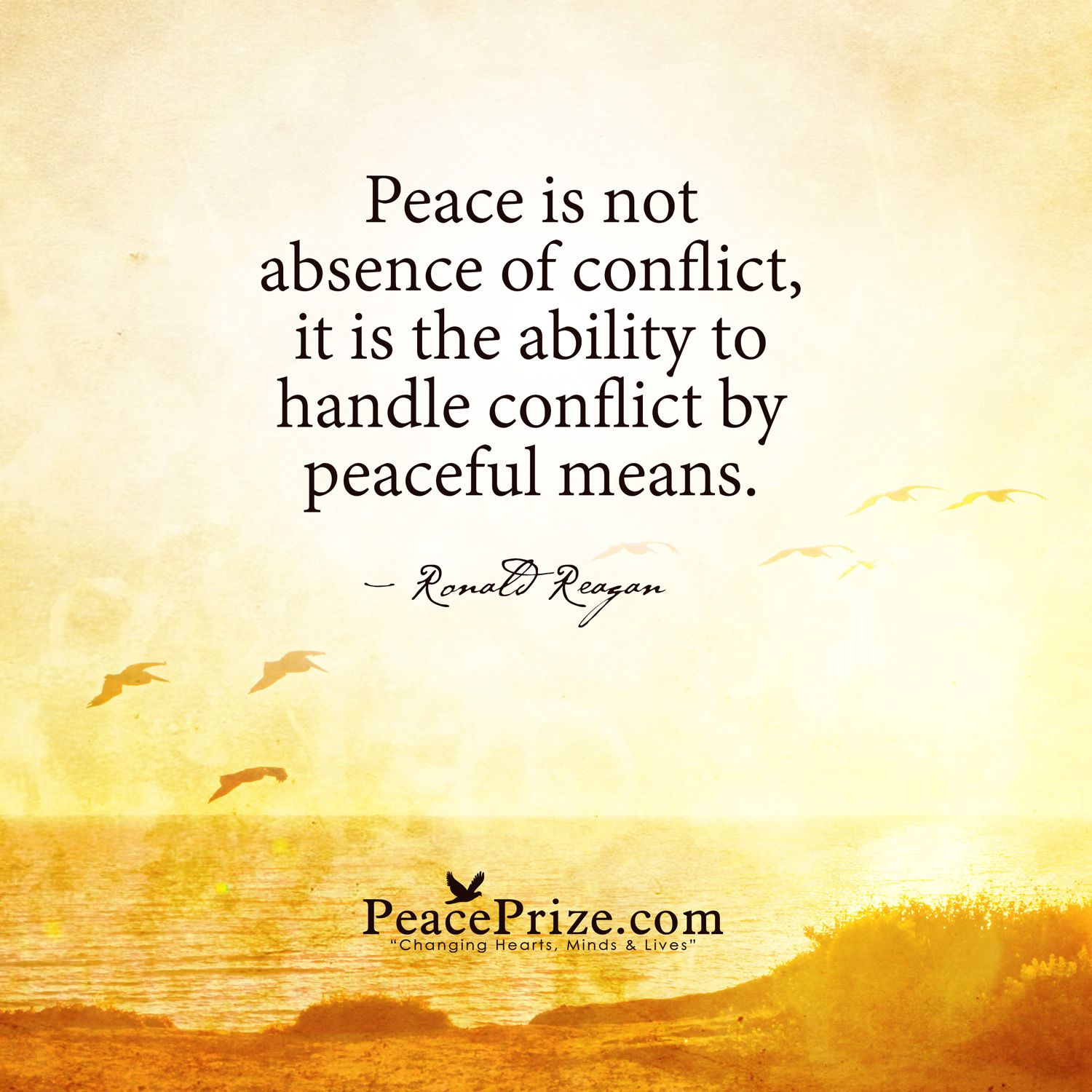 Peace Is Not Absence Of Conflict By Ronald Reagan