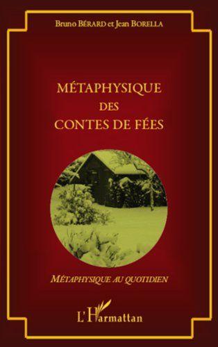 Metaphysique Des Contes De Fees Par Berard Bruno Borella Jean Conte De Fee Conte Livre Numerique