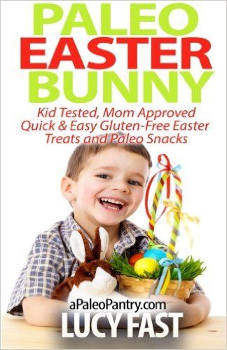 Paleo Easter Bunny: Kid Tested, Mom Approved - Quick & Easy Gluten-Free Easter Treats and Paleo Snacks.  For more information visit the all About Cuisines Easter Guide to Easter cookbooks, recipes, gift ideas and much more at: http://www.allaboutcuisines.com/easter #Gluten Free #cookbooks #Easter recipes