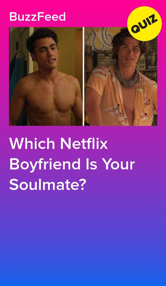 Which Netflix Boyfriend Is Your Soulmate? in 2020
