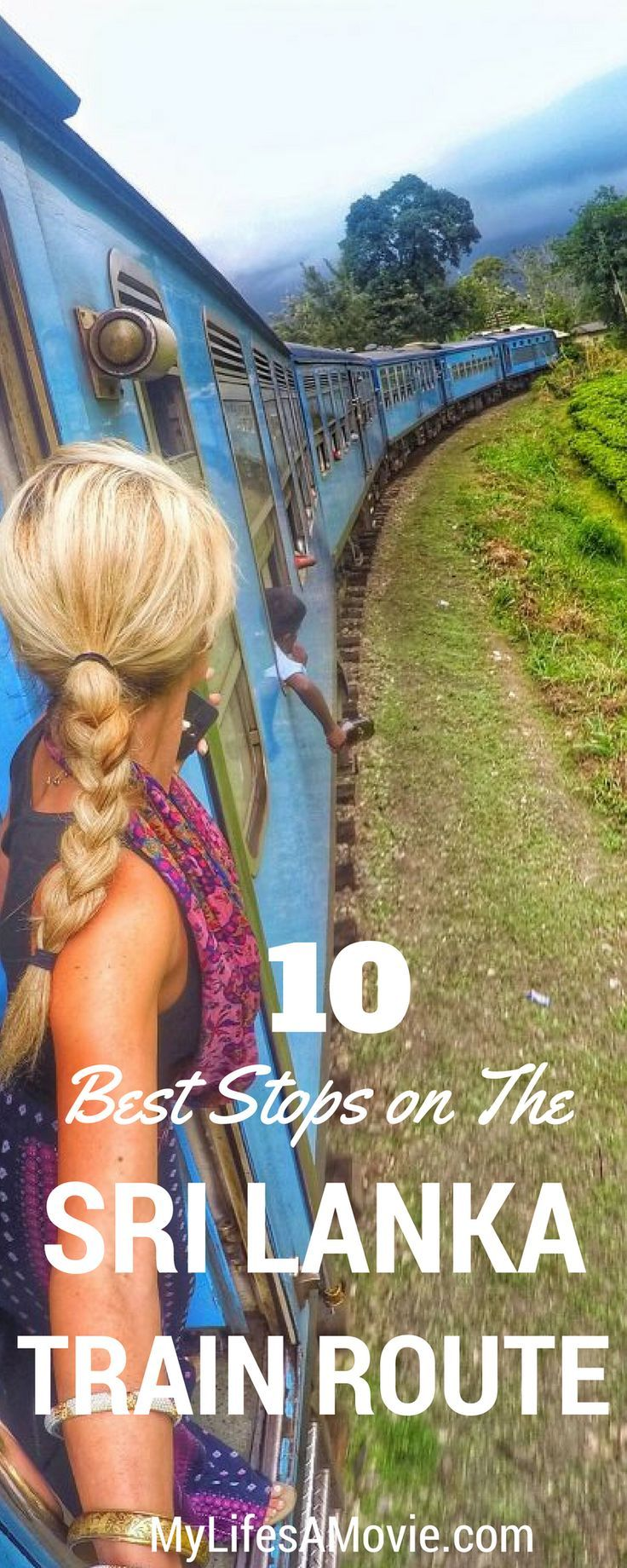10 Best Stops On Sri Lanka S Scenic Train Route My Life S A Movie Train Route Asia Travel Travel The World Quotes