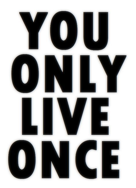 And Youre Only Young Once 0 Life Mottos Life Quotes Tumblr