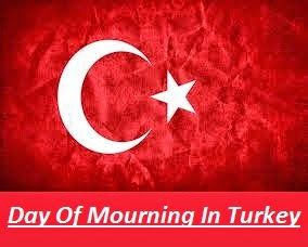 Day Of Mourning In Turkey