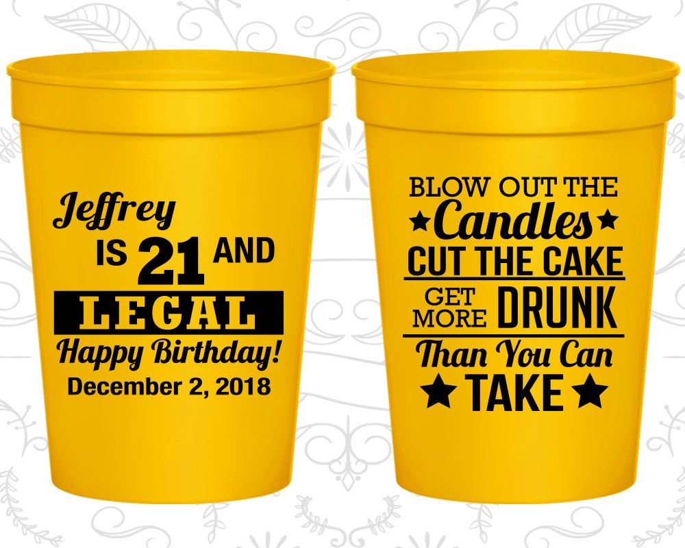 21st Birthday Party Cups, Cheap Birthday Cups, 21 and Legal, Blow out candles, cut cake, get drunk, Birthday Party Cups (20106)