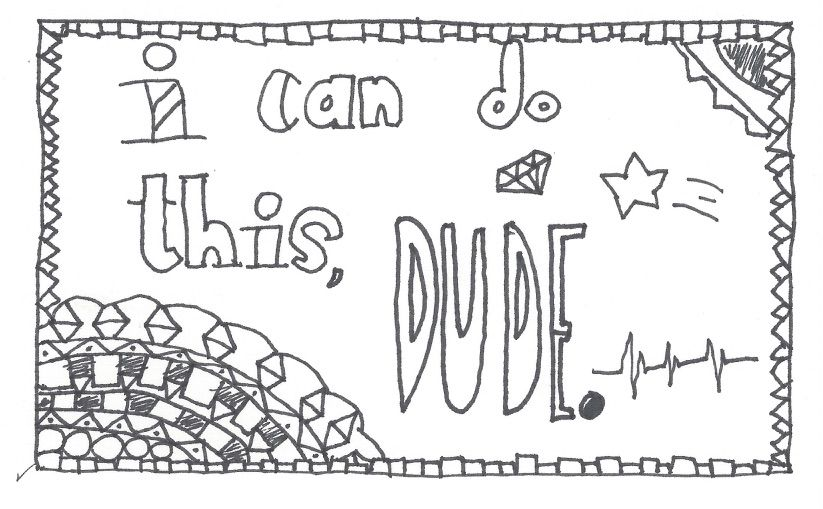 You Can Do This Dude Here S A Free Coloring Page To Remind You