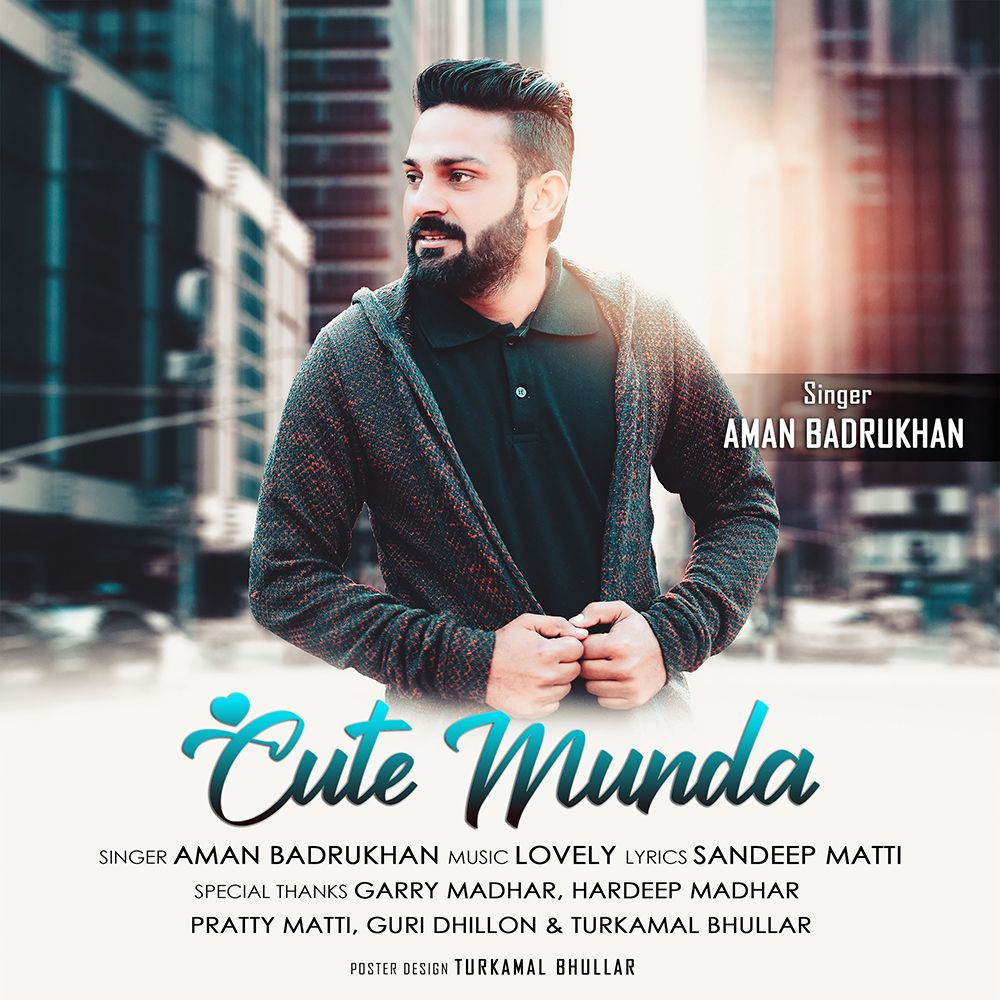 Cute Munda By Aman Badrukhan Mp3 Punjabi Song Download And Listen Songs Music Download Download Free Music