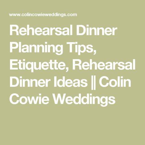 Rehearsal Dinner Planning Tips Etiquette Rehearsal Dinner Ideas