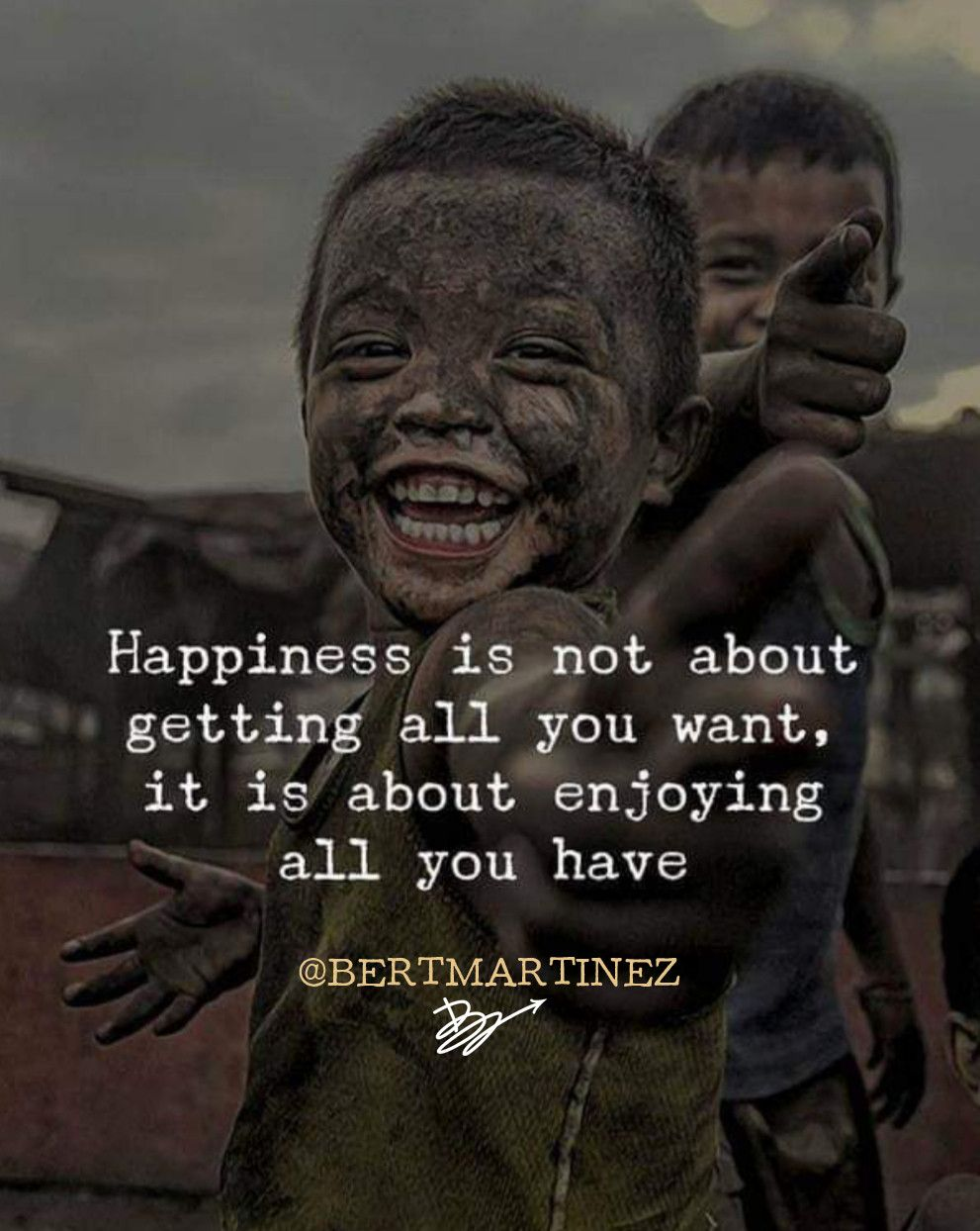 Happiness Is Not About Getting Everything You Want It Is About