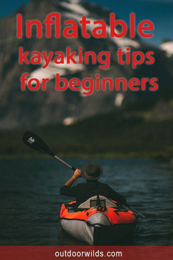 Photo of Inflatable kayaking tips for beginners – Outdoor Wilds