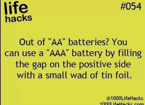 Life Hacks Change A Aaa Battery Into A Aa Battery Using A Small Wad Of Tin Foil Good To Know In An Unexpected Pinch From L 1000 Life Hacks Life Hacks Hacks