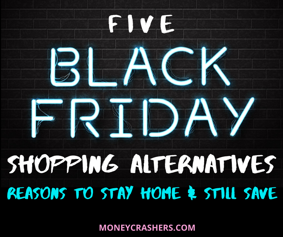 5 Black Friday Shopping Alternatives Reasons To Stay Home