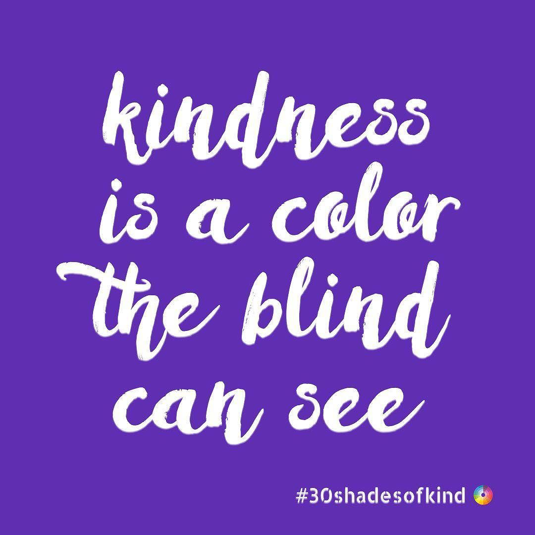 - If Kindness Had A Color What Colour Would You See? #foodforthough