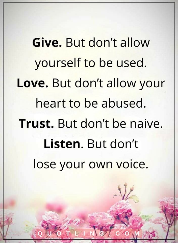 Life Lessons Give But Don T Allow Yourself To Be Used Love But