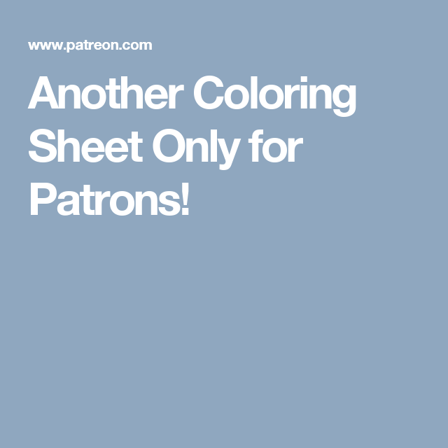 Another Coloring Sheet Only for Patrons!