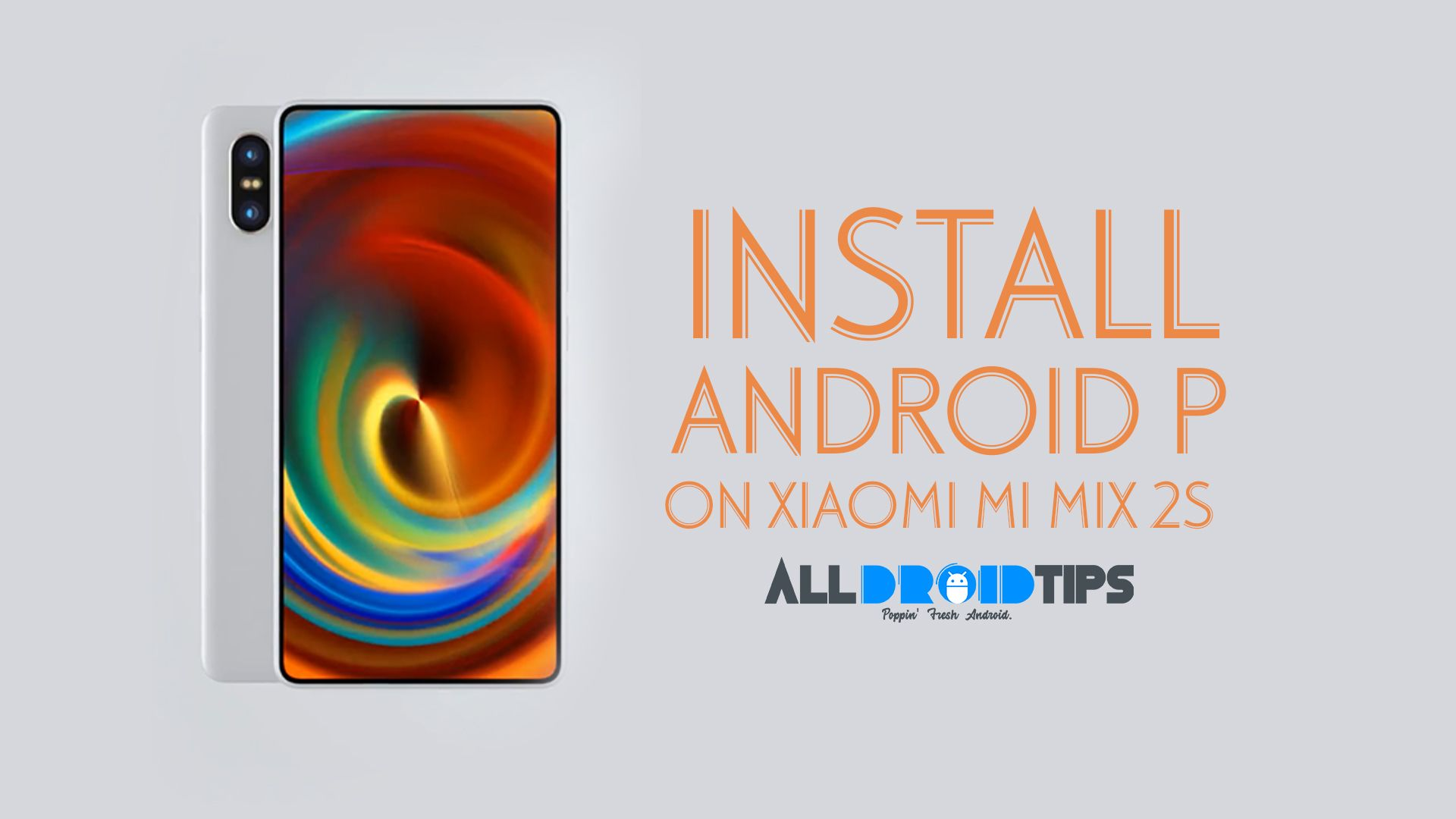 Follow below guide to Download and Install Android 9 Pie on Xiaomi