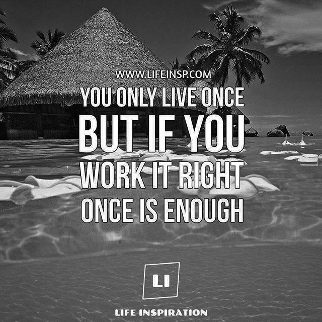 Reposting lifeinspirationinsta Live your life as you