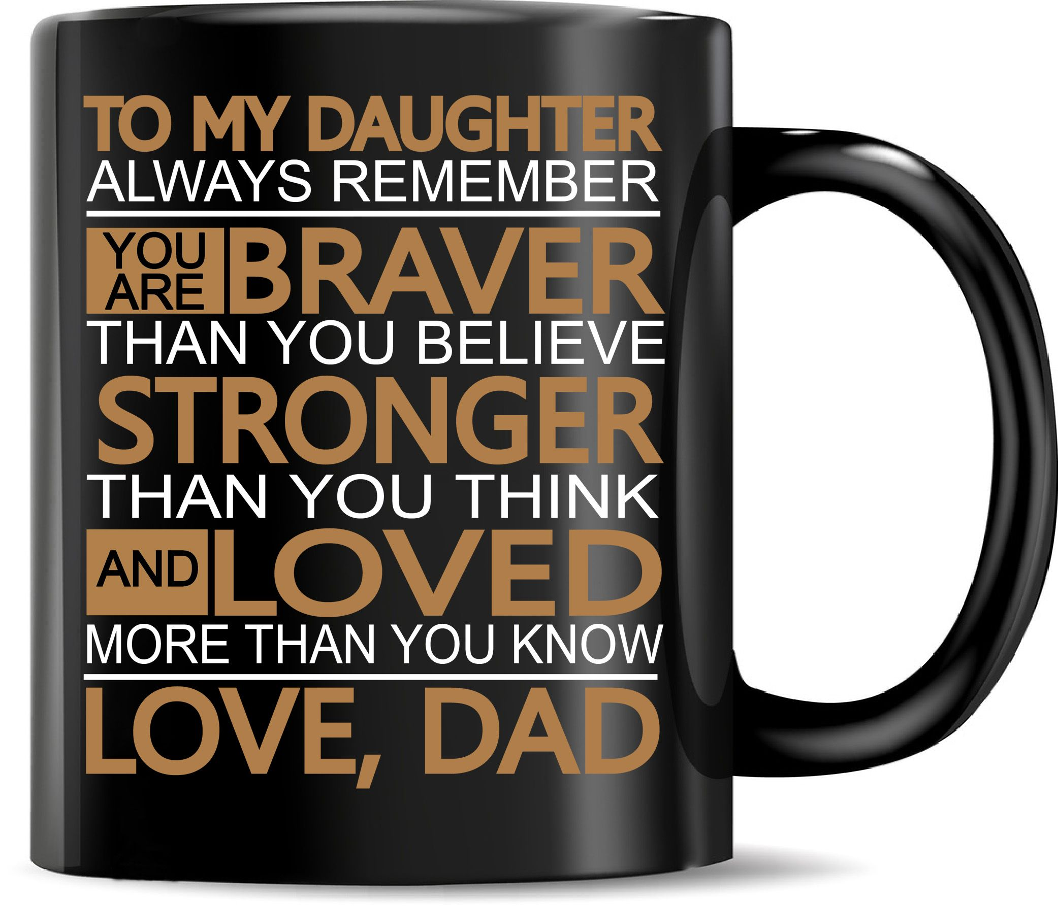 to my daughter you are braver than you believe black color coffee mug gift idea daughter gifts daughter gifts ideas valentines day gift daughter mug