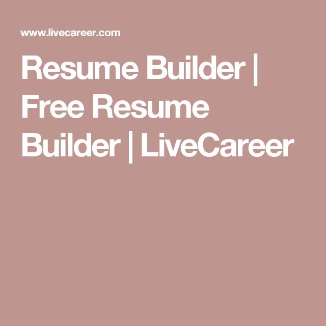 Resume Builder Free Resume Builder Livecareer Resumes