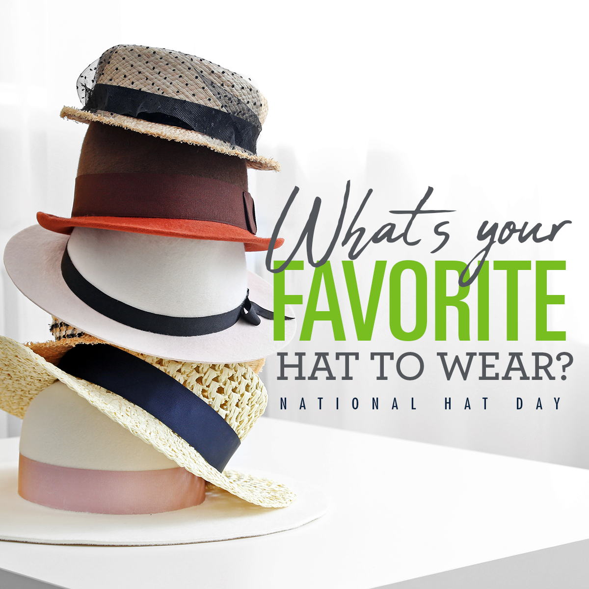 It S National Hat Day What S Your Favorite Kind Of Hat To Wear Hat Day Kinds Of Hats Happy Groundhog Day