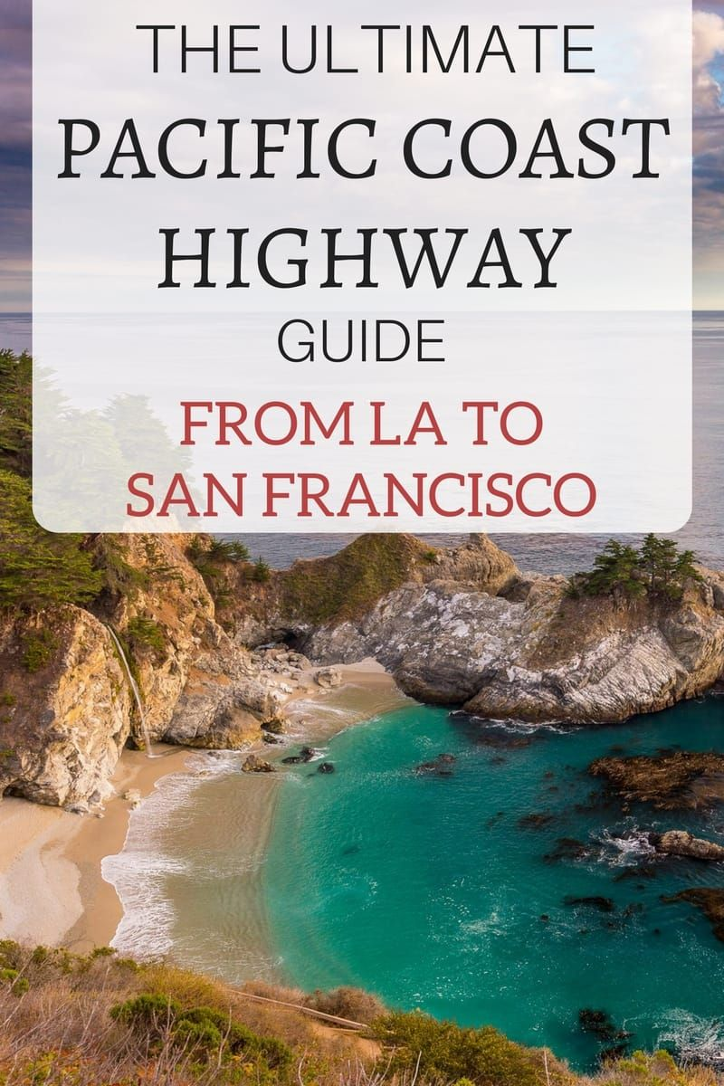 California Map Hwy 99%0A Planning a California Pacific Coast Highway Road Trip from San Francisco to  Los Angeles