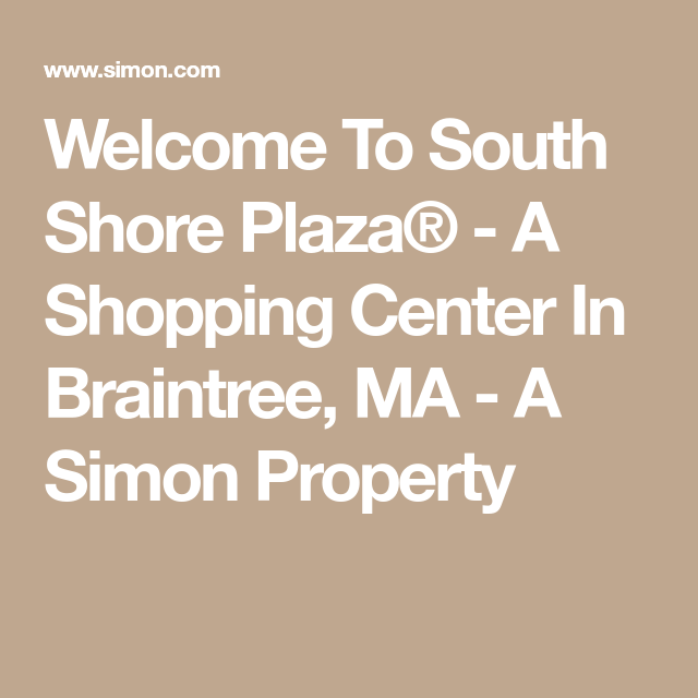 eff016d517 Welcome To South Shore Plaza® - A Shopping Center In Braintree