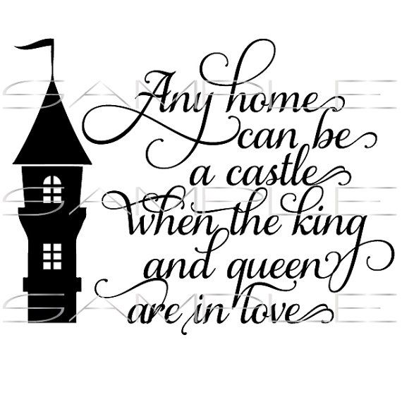 castle quote about home king queen and love svg cut
